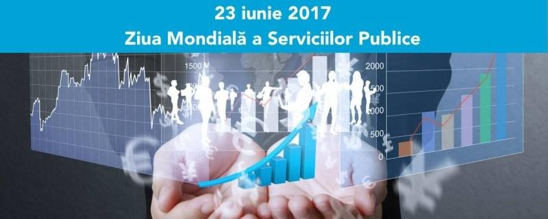 23 iunie 2017 este Ziua Mondială a Serviciilor Publice